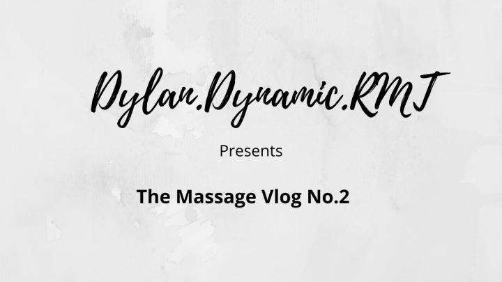 The Massage Vlog-No.2