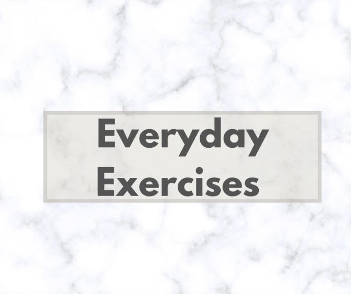 Everyday Exercises