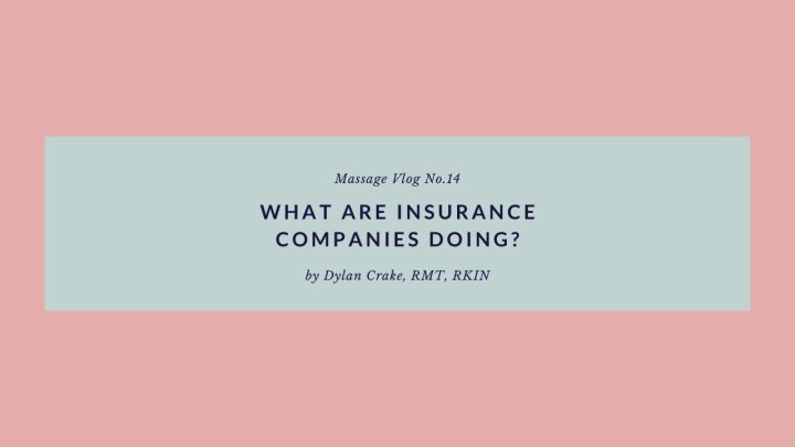 Massage Vlog No.14: What are insurance companiesdoing?